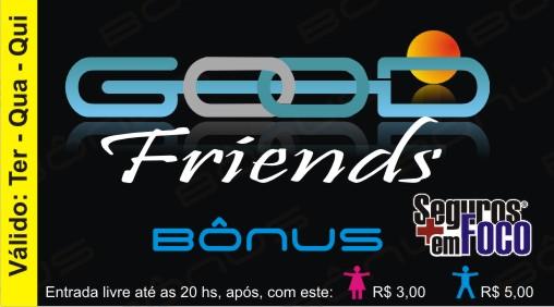 Bônus Good Friends/Seguros em Foco - Terça a Quinta
